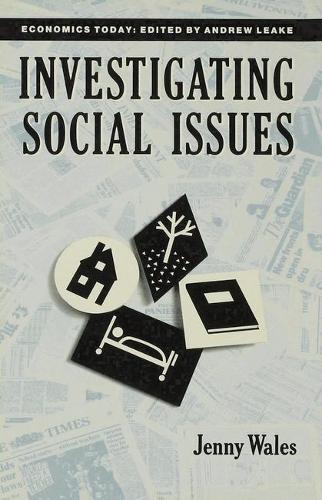 Investigating Social Issues - Economics Today (Hardback)