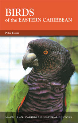 The Birds of the Eastern Caribbean - Macmillan Caribbean Natural History (Paperback)