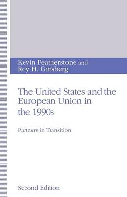 The United States and the European Union in the 1990s: Partners in Transition (Paperback)