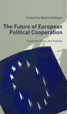 The Future of European Political Cooperation: Essays on Theory and Practice (Hardback)