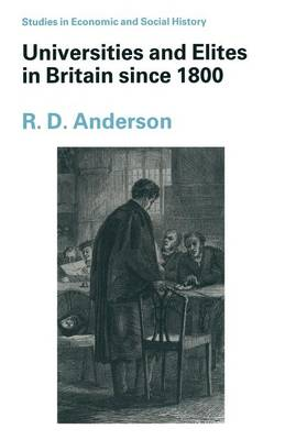 Universities and Elites in Britain Since 1800 - Studies in Economic & Social History (Paperback)