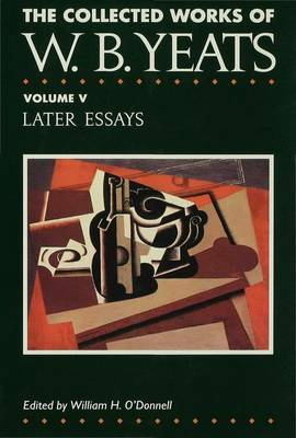Later Essays - The Collected Works of W.B. Yeats (Hardback)