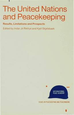 The United Nations and Peacekeeping: Results, Limitations and Prospects - The Lessons of 40 Years of Experience - Issues in Peacekeeping and Peacemaking (Hardback)