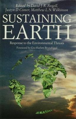 Sustaining Earth: Response to the Environmental Threat (Hardback)