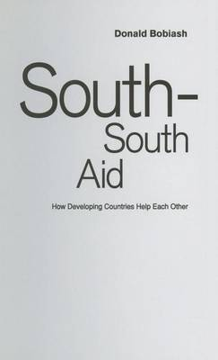 South-South Aid: How Developing Countries Help Each Other (Hardback)