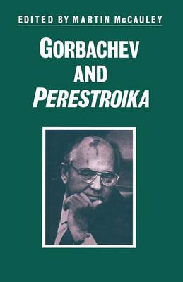 Gorbachev and Perestroika - Studies in Russia and East Europe (Paperback)