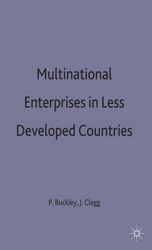 Multinational Enterprises in Less Developed Countries (Hardback)