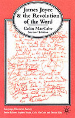 James Joyce and the Revolution of the Word - Language, Discourse, Society (Paperback)