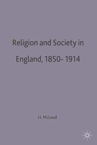 Religion and Society in England, 1850-1914 - Social History in Perspective (Paperback)