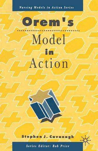 Orem's Model in Action - Nursing Models in Action Series (Paperback)