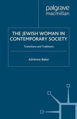 The Jewish Woman in Contemporary Society: Transitions and Traditions (Paperback)