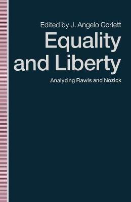 Equality and Liberty: Analyzing Rawls and Nozick (Paperback)