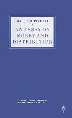 An Essay on Money and Distribution - Studies in Political Economy (Hardback)