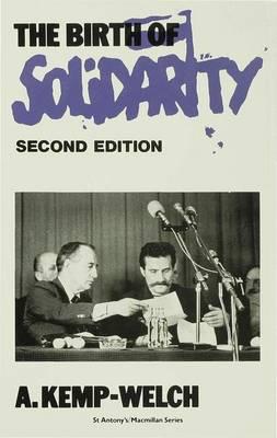 The Birth of Solidarity - St Antony's Series (Hardback)