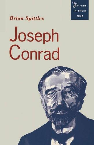Joseph Conrad: Text and Context - Writers in their Times (Paperback)