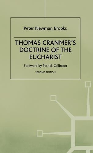 Thomas Cranmer's Doctrine of the Eucharist: An Essay in Historical Development (Hardback)