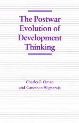 The Postwar Evolution of Development Thinking - Economic Choices before the Developing Countries (Paperback)