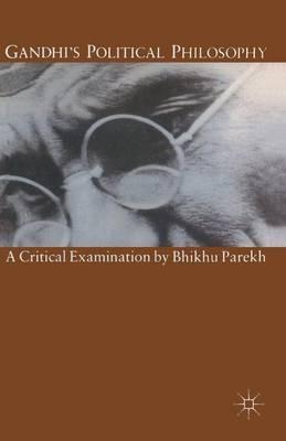Gandhi's Political Philosophy: A Critical Examination (Paperback)