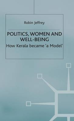 Politics, Women and Well-Being: How Kerala became 'a Model' - Cambridge Commonwealth Series (Hardback)