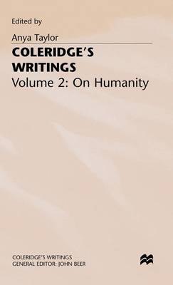 Coleridge's Writings: Volume 2: On Humanity - Coleridge's Writings (Hardback)