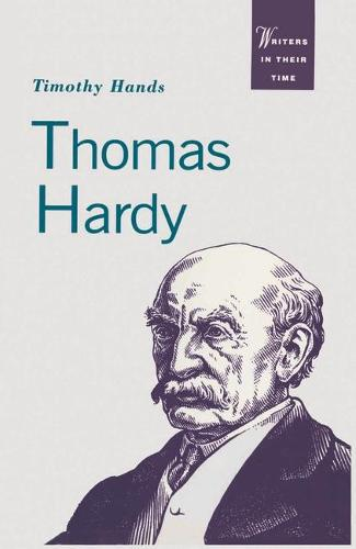 Thomas Hardy - Writers in their Time (Paperback)