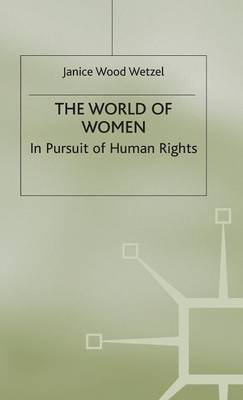 The World of Women: In Pursuit of Human Rights (Hardback)