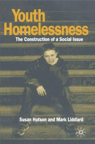 Youth Homelessness: The Construction of a Social Issue (Paperback)