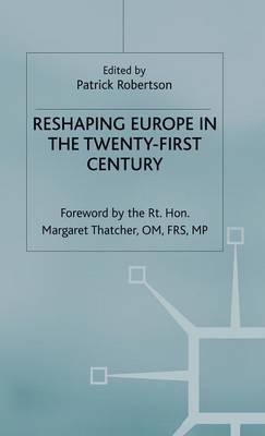 Reshaping Europe in the Twenty-First Century (Hardback)