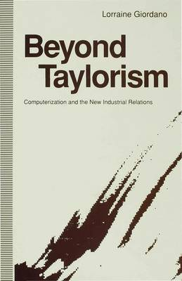 Beyond Taylorism: Computerization and the New Industrial Relations (Hardback)