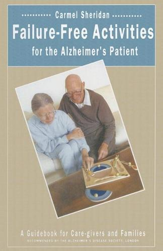 Failure-Free Activities for the Alzheimer's Patient: A Guidebook for Care-givers and Families (Paperback)