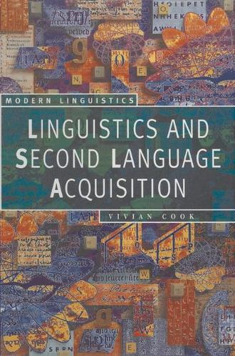 Linguistics and Second Language Acquisition - Palgrave Modern Linguistics (Paperback)