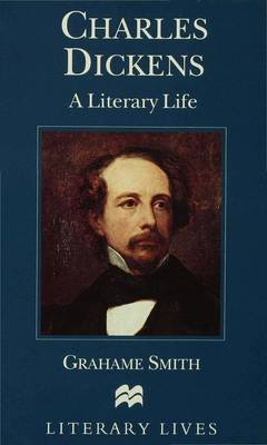 Charles Dickens: A Literary Life - Literary Lives (Paperback)
