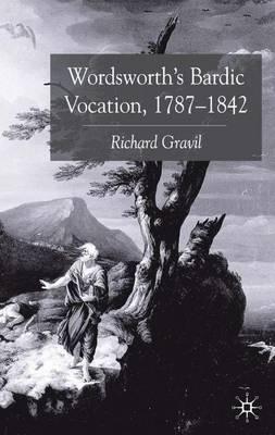 Wordsworth's Bardic Vocation, 1787-1842 (Hardback)