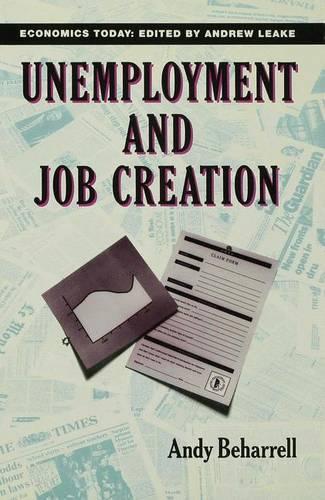 Unemployment and Job Creation - Economics Today (Hardback)