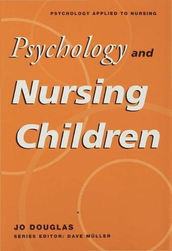 Psychology and Nursing Children - Psychology Applied to Nursing (Hardback)