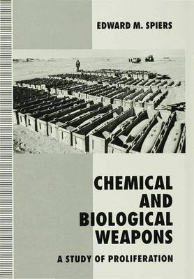 Chemical and Biological Weapons: A Study of Proliferation (Hardback)