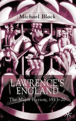 Lawrence's England: The Major Fiction, 1913-20 (Hardback)