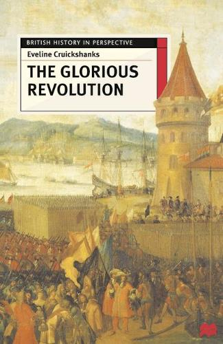 The Glorious Revolution - British History in Perspective (Paperback)