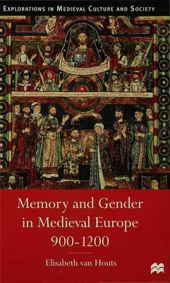 Memory and Gender in Medieval Europe, 900-1200 - Medieval Culture & Society (Hardback)