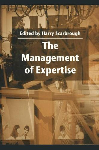 The Management of Expertise - Management, Work and Organisations (Paperback)