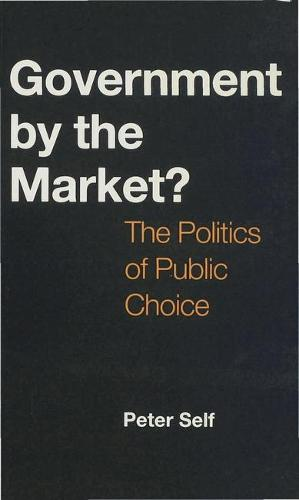 Government by the Market?: The Politics of Public Choice (Paperback)