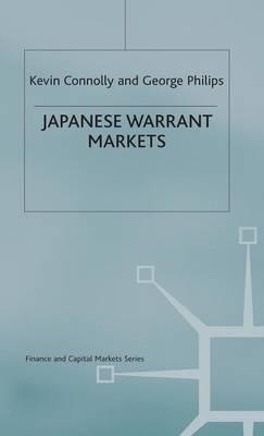 Japanese Warrant Markets - Finance and Capital Markets Series (Hardback)