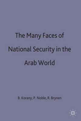 The Many Faces of National Security in the Arab World - International Political Economy Series (Hardback)