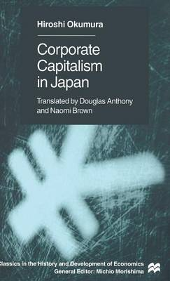 Corporate Capitalism in Japan - Classics in the History and Development of Economics (Hardback)