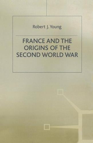 France and the Origins of the Second World War - Making of 20th Century (Hardback)