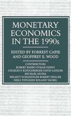 Monetary Economics in the 1990s: The Henry Thornton Lectures, Numbers 9-17 - Studies in Banking and International Finance (Hardback)