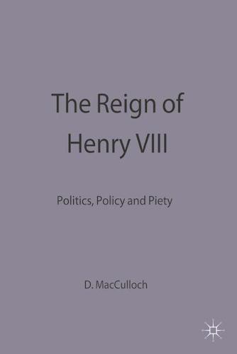 The Reign of Henry VIII: Politics, Policy and Piety - Problems in Focus (Paperback)