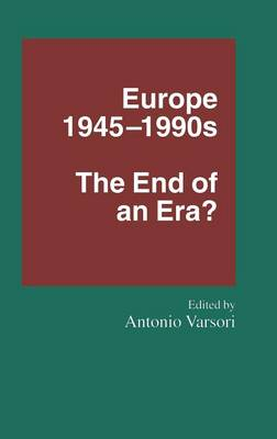 Europe 1945-1990s: The End of an Era? - Southampton Studies in International Policy (Hardback)