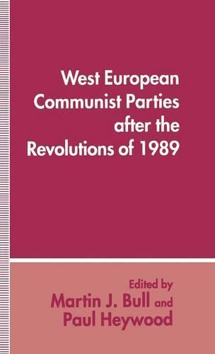 West European Communist Parties after the Revolutions of 1989 (Hardback)