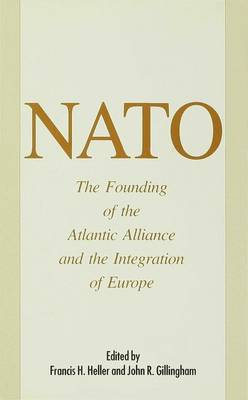 NATO: Founding of the Atlantic Alliance and the Integration of Europe (Hardback)